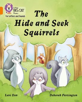 Collins Big Cat Phonics for Letters and Sounds – The Hide and Seek Squirrels: Band 06/Orange