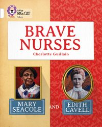 brave-nurses-mary-seacole-and-edith-cavell-band-10white-collins-big-cat