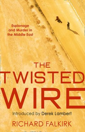 The Twisted Wire: Espionage and Murder in the Middle East