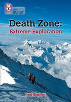 Death Zone: Extreme Exploration: Band 16/Sapphire (Collins Big Cat)