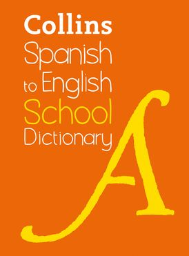 Spanish to English (One Way) School Dictionary: One way translation tool for Kindle (Collins School Dictionaries)