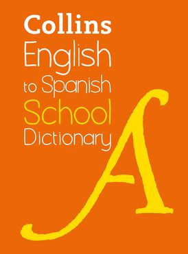 English to Spanish (One Way) School Dictionary: One way translation tool for Kindle (Collins School Dictionaries)