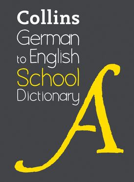 German to English (One Way) School Dictionary: One way translation tool for Kindle (Collins School Dictionaries)