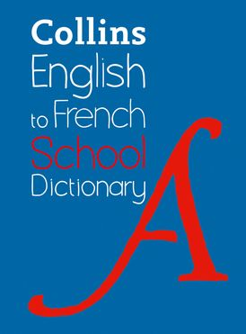 English to French (One Way) School Dictionary: One way translation tool for Kindle (Collins School Dictionaries)