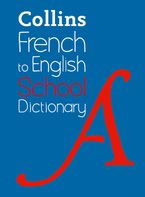 French to English (One Way) School Dictionary: One way translation tool for Kindle (Collins School Dictionaries) eBook  by Collins Dictionaries