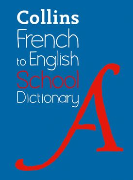 French to English (One Way) School Dictionary: One way translation tool for Kindle (Collins School Dictionaries)