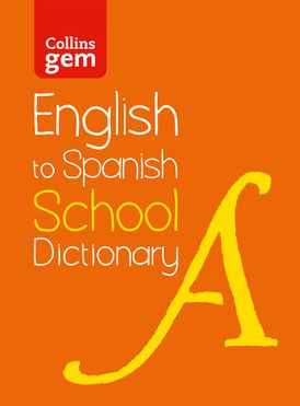 English to Spanish (One Way) School Gem Dictionary: One way translation tool for Kindle (Collins School Dictionaries)