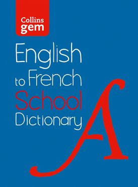 English to French (One Way) School Gem Dictionary: One way translation tool for Kindle (Collins School Dictionaries)