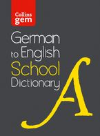 German to English (One Way) School Gem Dictionary: One way translation tool for Kindle (Collins School Dictionaries) eBook  by Collins Dictionaries