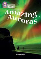 Amazing Auroras: Band 15/Emerald (Collins Big Cat)