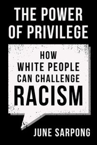 the-power-of-privilege-how-white-people-can-challenge-racism