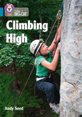 Climbing High: Band 13/Topaz (Collins Big Cat)