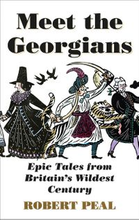 meet-the-georgians-epic-tales-from-britains-wildest-century