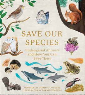 Save Our Species: Endangered Animals and How You Can Save Them