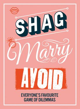 Shag, Marry, Avoid