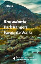 Snowdonia Park Rangers Favourite Walks: 20 of the best routes chosen and written by National park rangers Paperback  by National Parks UK