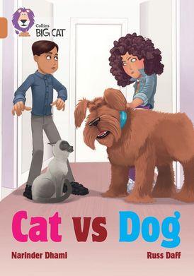 Cat Vs Dog: Band 12/Copper (Collins Big Cat)