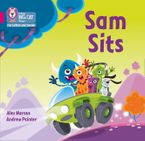 Collins Big Cat Phonics for Letters and Sounds – Sam sits: Band 01A/Pink A