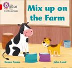 Collins Big Cat Phonics for Letters and Sounds – Mix up on the Farm: Band 02B/Red B