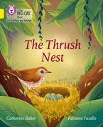 Collins Big Cat Phonics for Letters and Sounds – The Thrush Nest: Band 03/Yellow