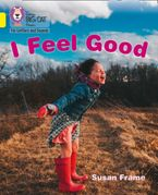 Collins Big Cat Phonics for Letters and Sounds – I Feel Good: Band 03/Yellow