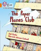 Collins Big Cat Phonics for Letters and Sounds – The Paper Planes Club: Band 06/Orange