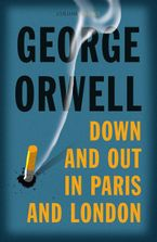 Down and Out in Paris and London (Collins Classics) Paperback  by George Orwell