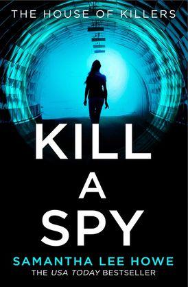 Kill a Spy (The House of Killers, Book 3)