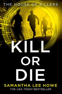 kill-or-die-the-house-of-killers-book-2