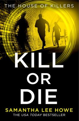 Kill or Die (The House of Killers, Book 2)