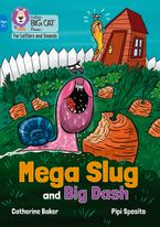 Collins Big Cat Phonics for Letters and Sounds – Age 7+ – Mega Slug and Big Dash: Band 04/Blue