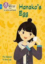 Collins Big Cat Phonics for Letters and Sounds – Age 7+ – Hanako's Egg: Band 04/Blue