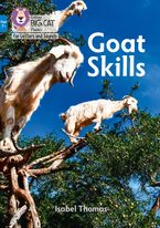 Collins Big Cat Phonics for Letters and Sounds – Age 7+ – Goat Skills!: Band 04/Blue