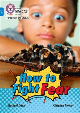 Collins Big Cat Phonics for Letters and Sounds – Age 7+ – How to Fight Fear: Band 04/Blue