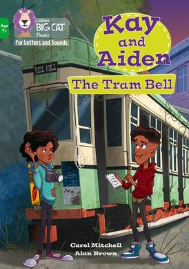 Collins Big Cat Phonics for Letters and Sounds – Age 7+ – Kay and Aiden – The Tram Bell: Band 05/Green
