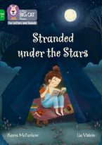 Collins Big Cat Phonics for Letters and Sounds – Age 7+ – Stranded beneath the Stars: Band 05/Green
