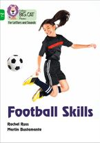 Collins Big Cat Phonics for Letters and Sounds – Age 7+ – All about Football Skills: Band 05/Green