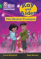 Collins Big Cat Phonics for Letters and Sounds – Age 7+ – Kay and Aiden – The Stolen Trumpet: Band 05/Green