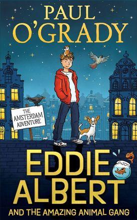 Eddie Albert and the Amazing Animal Gang: The Amsterdam Adventure