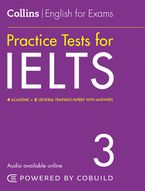 IELTS Practice Tests Volume 3: With Answers and Audio (Collins English for IELTS)