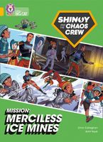 Shinoy and the Chaos Crew Mission: Merciless Ice Mines: Band 09/Gold (Collins Big Cat)
