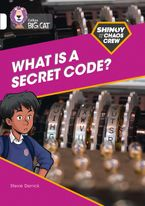 Shinoy and the Chaos Crew: What is a secret code?: Band 10/White (Collins Big Cat)