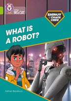 Shinoy and the Chaos Crew: What is a robot?: Band 11/Lime (Collins Big Cat)