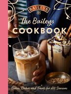 The Baileys Cookbook: Bakes, Cakes and Treats for All Seasons
