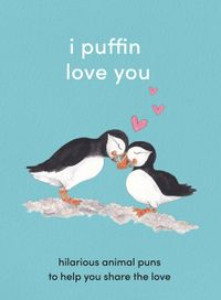 i-puffin-love-you-adorable-animal-puns-to-help-you-share-the-love
