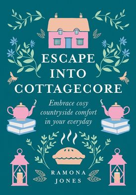 Escape Into Cottagecore: Embrace Cosy Countryside Comfort in Your Everyday