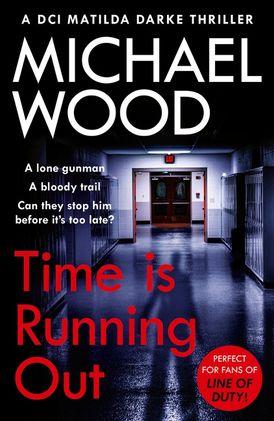 Time Is Running Out (DCI Matilda Darke Thriller, Book 7)
