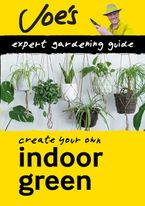 Indoor Green: Create your own green space with this expert gardening guide (Collins Gardening)