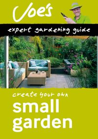 small-garden-create-your-own-green-space-with-this-expert-gardening-guide-collins-gardening