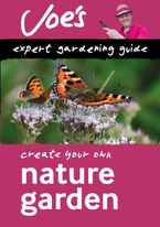 Nature Garden: Create your own green space with this expert gardening guide (Collins Gardening)